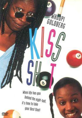 Kiss Shot's Poster