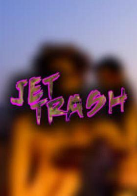 Jet Trash's Poster