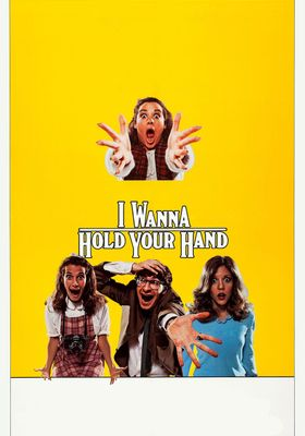 I Wanna Hold Your Hand's Poster