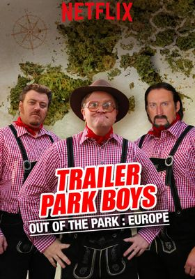 Trailer Park Boys: Out of the Park: Europe 's Poster