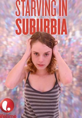 Starving in Suburbia's Poster
