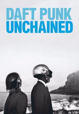 『ダフト・パンク ドキュメンタリー UNCHAINED』のポスター
