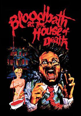 블러드배스 앳 더 하우스 오브 데스의 포스터
