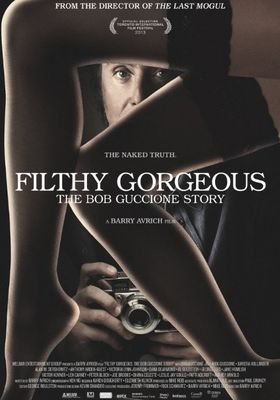 Filthy Gorgeous: The Bob Guccione Story's Poster